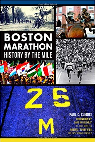 Boston Marathon History By The Mile book Cover